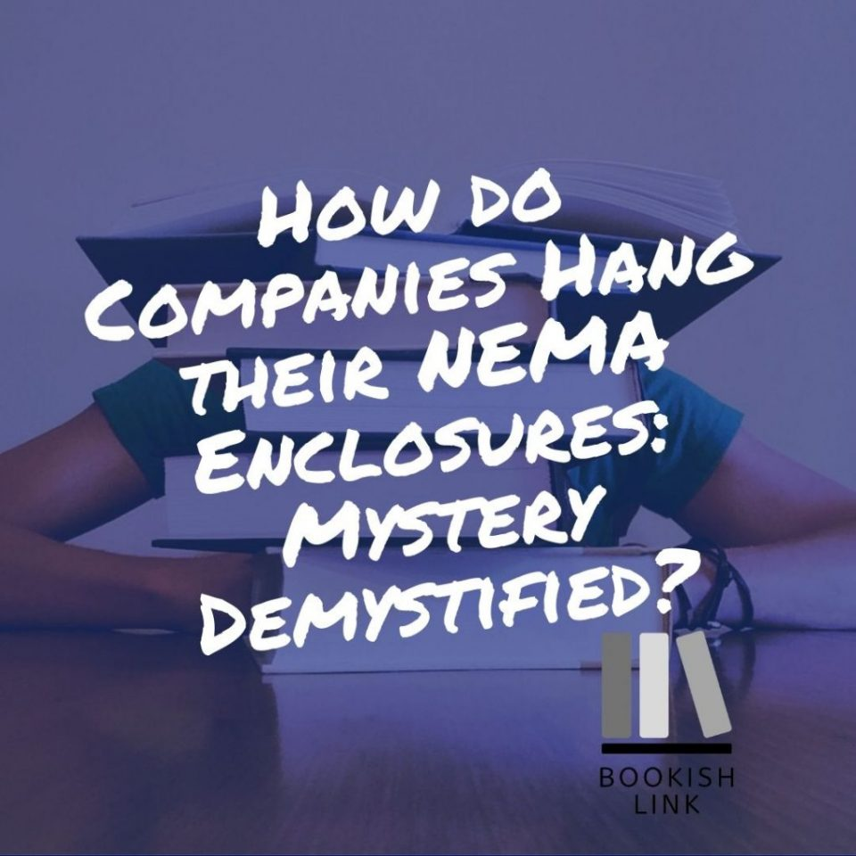 How do Companies Hang their NEMA Enclosures: Mystery Demystified?